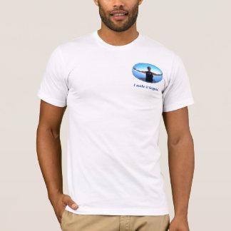 I make it happen! T-Shirt