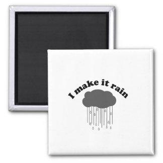 I Make It Rain 2 Inch Square Magnet