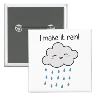 I Make It Rain Cute Storm Cloud Button