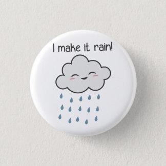 I Make It Rain Cute Storm Cloud Pinback Button