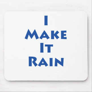 I Make It Rain! Mouse Pad