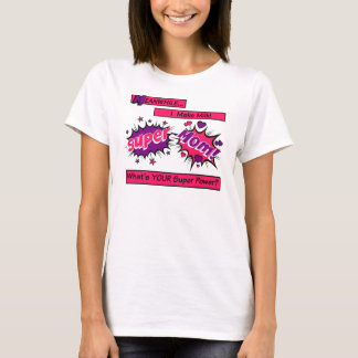 I make Milk! What's your super power? Tshirt Pinks