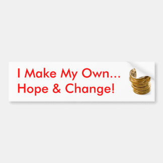 I Make My Own Hope & Change Bumper Stickers
