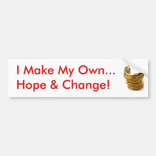 I Make My Own Hope & Change Bumper Stickers
