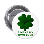 I Make My Own Luck Pinback Buttons