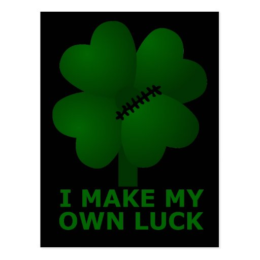 I Make My Own Luck Post Cards