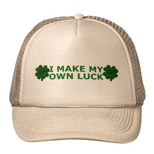 I Make My Own Luck Trucker Hats | Zazzle