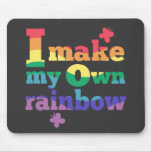 """""""I make my own rainbow"""" colorful message Mouse Pad"""