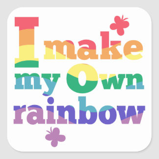 """""""I make my own rainbow"""" colorful message Square Sticker"""