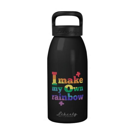 """""""I make my own rainbow"""" colorful message Reusable Water Bottle"""