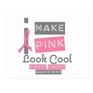 I Make Pink Look Cool Breast Cancer Awareness v1 Post Cards