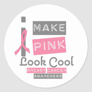 I Make Pink Look Cool Breast Cancer Awareness v1 Classic Round Sticker