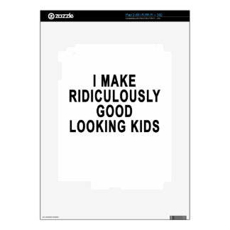 I MAKE RIDICULOUSLY GOOD LOOKING KIDS.png iPad 2 Decal