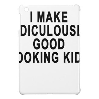 I MAKE RIDICULOUSLY GOOD LOOKING KIDS.png iPad Mini Covers