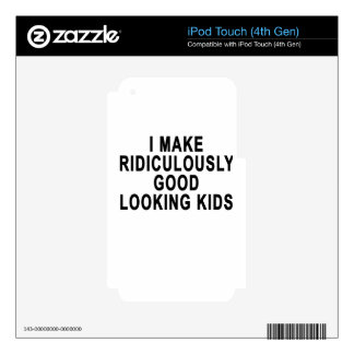 I MAKE RIDICULOUSLY GOOD LOOKING KIDS.png Decals For iPod Touch 4G
