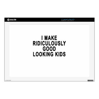 I MAKE RIDICULOUSLY GOOD LOOKING KIDS.png Decal For Laptop