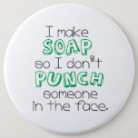"""I Make Soap"" Quote Large Button - Green"