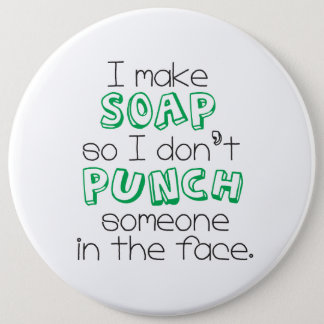 """""""I Make Soap"""" Quote Large Button - Green"""