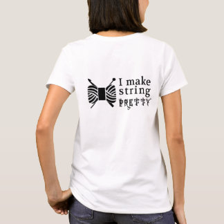 I Make String Pretty • Crafts Yarn T-Shirt