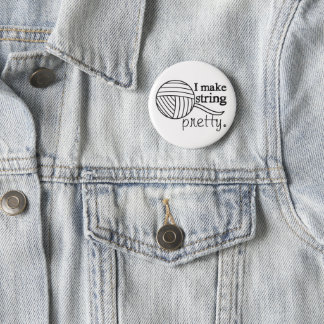 I Make String Pretty • Knit Crochet Crafts Pinback Button