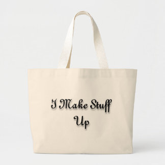 I make stuff up tote bags