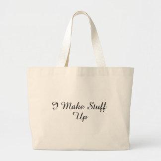 I Make Stuff Up Large Tote Bag