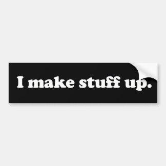 I Make Stuff Up Pathelogical Liar Lying Face Bumper Sticker