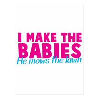 I make the babies he mows the lawn postcard