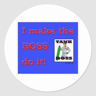 I Make the BOSS do it Classic Round Sticker