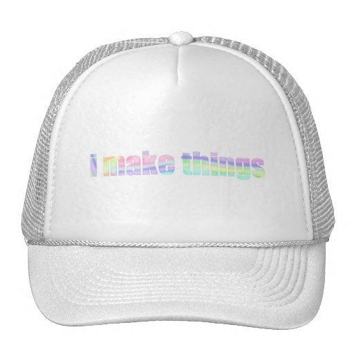 I Make Things Trucker Hat