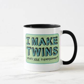 I MAKE TWINS, what's your superpower? Mug