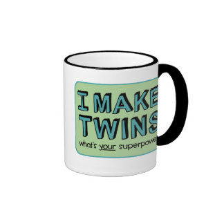 I MAKE TWINS, what's your superpower? Ringer Coffee Mug