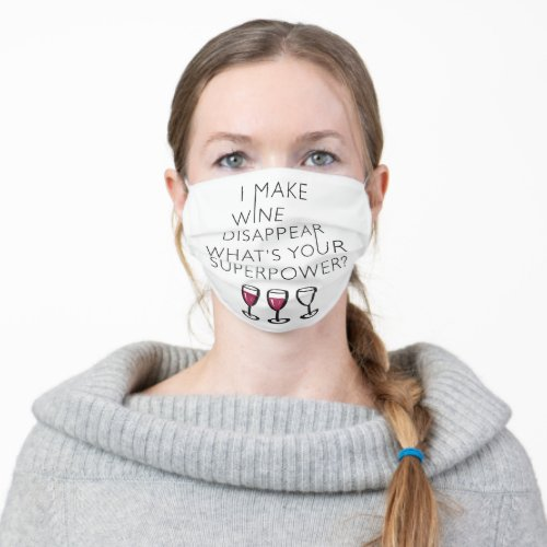 I Make Wine Disappear Whats Your Super Power Adult Cloth Face Mask