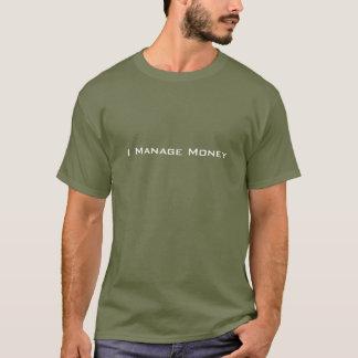 I Manage Money T-Shirt