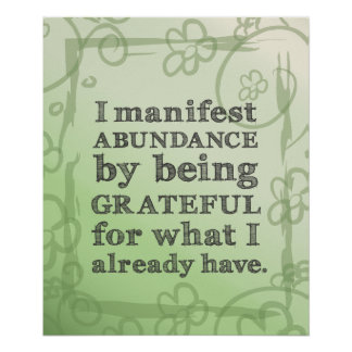 I Manifest Abundance By Being Grateful Affirmation Posters