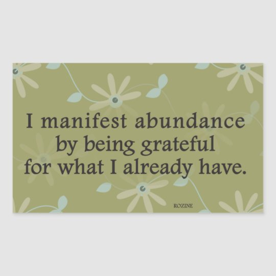 I Manifest Abundance By Being Grateful Affirmation Rectangular Sticker