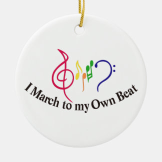 I March to My Own Beat Ceramic Ornament