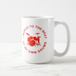 I March To The Beat of My Own Drums Coffee Mug