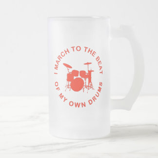 I March To The Beat of My Own Drums Frosted Glass Beer Mug