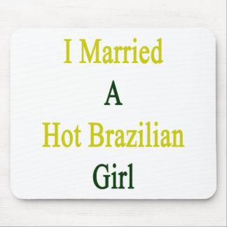 I Married A Hot Brazilian Girl Mouse Pad