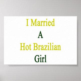 I Married A Hot Brazilian Girl Print