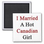 I Married A Hot Canadian Girl Magnet