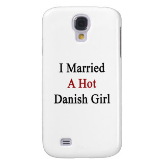 I Married A Hot Danish Girl Galaxy S4 Cover