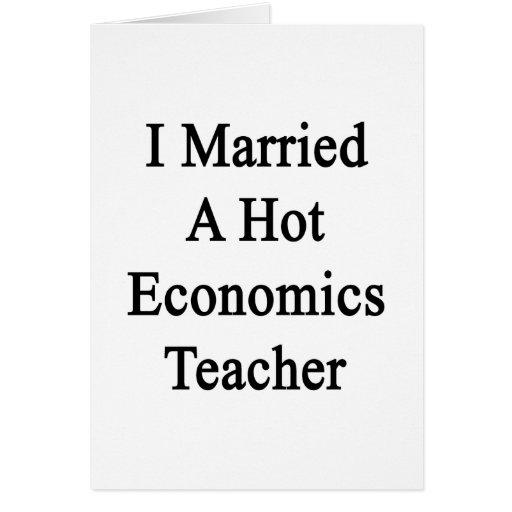 I Married A Hot Economics Teacher Card