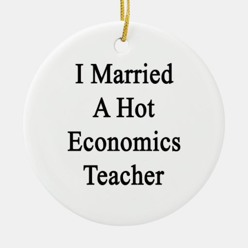 I Married A Hot Economics Teacher Double-Sided Ceramic Round Christmas Ornament