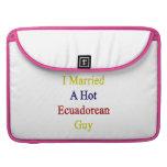 I Married A Hot Ecuadorean Guy Sleeve For MacBook Pro