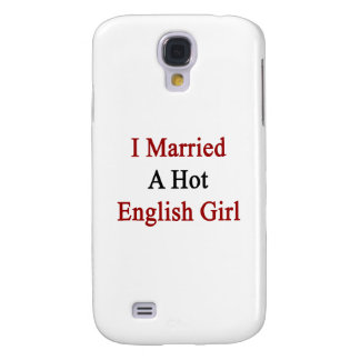 I Married A Hot English Girl Galaxy S4 Cover