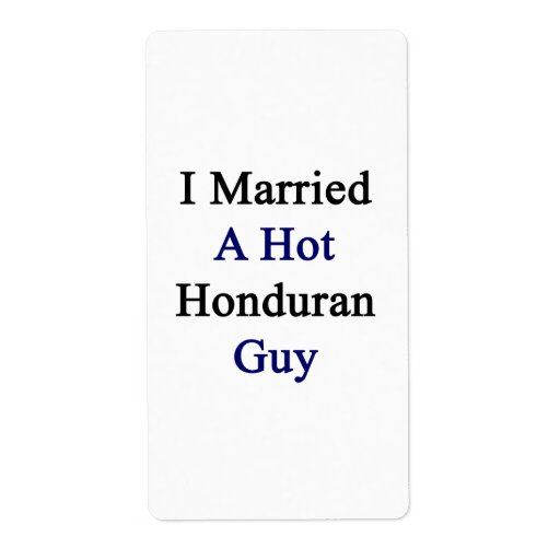 I Married A Hot Honduran Guy Personalized Shipping Labels