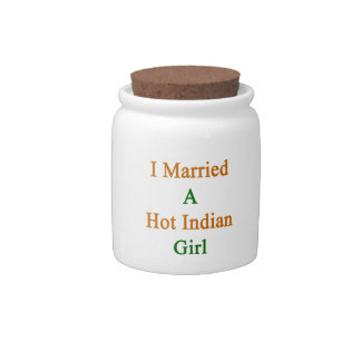 I Married A Hot Indian Girl Candy Dish