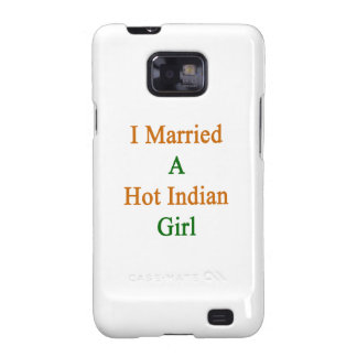 I Married A Hot Indian Girl Samsung Galaxy SII Cover